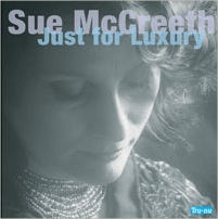 Sue McCreeth Just for Luxury CD